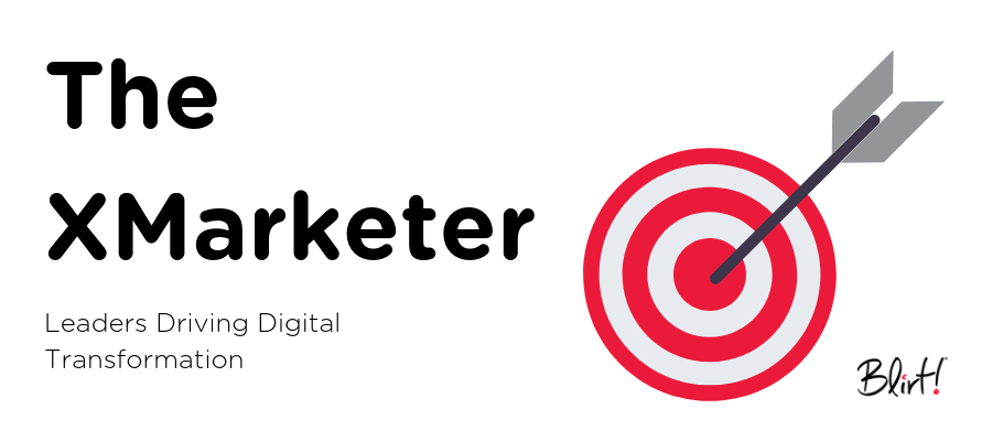 The XMarketer: Leaders driving digital transformation