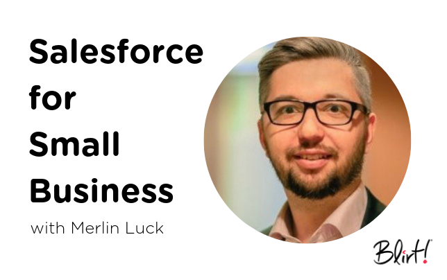 Salesforce for Small Business with Merlin Luck